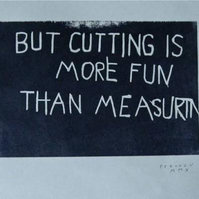 Measure Once & Cut Twice